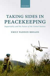 Taking Sides in Peacekeeping_Emily Paddon Rhoads_2016